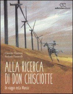 Copertina di 'Alla ricerca di don Chisciotte. Un viaggio nella Mancia'