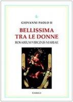 Bellissima tra le donne. Rosarium Verginis Mariae Vol. 3 - Giovanni Paolo II