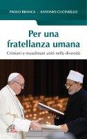 Per una fratellanza umana - Antonio Cuciniello, Paolo Branca