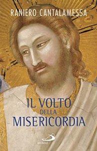 Copertina di 'Il volto della misericordia'