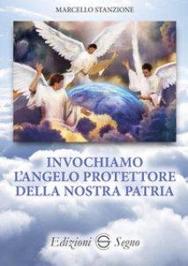 Copertina di 'Invochiamo l'angelo protettore della nostra patria'