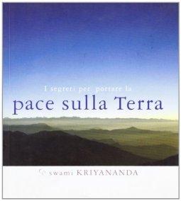 Copertina di 'I segreti per portare la pace sulla terra'