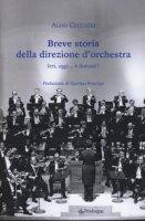 Breve storia della direzione d'orchestra - Ceccato Aldo