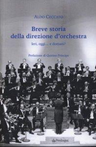 Copertina di 'Breve storia della direzione d'orchestra'