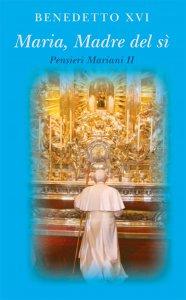 Copertina di 'Maria madre del sì. Pensieri mariani II'