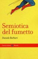 Semiotica del fumetto - Barbieri Daniele