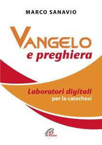 Copertina di 'Vangelo e preghiera. Laboratori digitali per la catechesi'