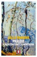 Pralève e altri racconti di montagna - Lalla Romano