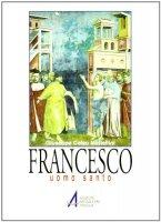 Francesco. Uomo santo - Mattellini Giuseppe C.