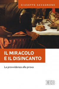 Copertina di 'Il miracolo e il disincanto'