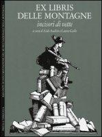 Ex libris delle montagne. Incisori di vette. Ediz. italiana e inglese