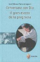 Conversare con Dio - Alfonso Maria de' Liguori (sant')