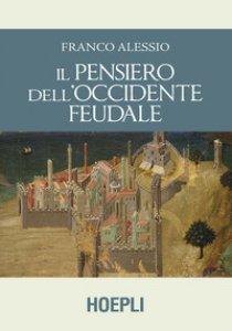 Copertina di 'Il pensiero dell'Occidente feudale'
