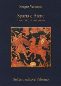 Copertina di 'Sparta e Atene. Il racconto di una guerra'