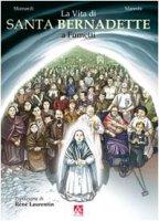 La vita di santa Bernadette a fumetti - Alessandro Mainardi,  Werner Maresta