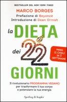 La dieta dei 22 giorni. Il programma vegano per trasformare il tuo corpo e potenziare la tua energia - Borges Marco