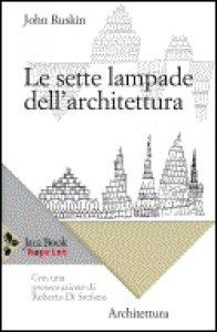Copertina di 'Le sette lampade dell'architettura'