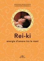 Rei-ki. Energia d'amore tra le mani - Miszczyszyn Anastasia, Masseglia Alessandra