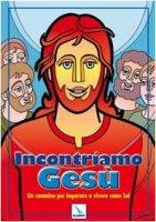 Incontriamo Gesù. Un cammino per imparare a vivere come Lui - Pera Guerrino, Bartolini Bartolino, Damu Pietro