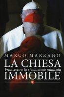 La Chiesa immobile - Marco Marzano