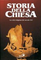 La crisi religiosa del sec. XVI - E. De Moreau, P. Jourda, Angelo Stella