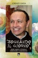 Sognando il giorno - Lorenzo Gaiga