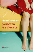 Sedotta e sclerata - Speziale Ileana