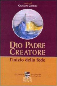 Copertina di 'Dio Padre creatore. L'inizio della fede'