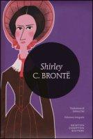 Shirley. Ediz. integrale - Brontë Charlotte