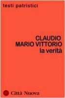 La verità - Vittorio Claudio M.