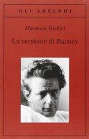 La versione di Barney - Richler Mordecai
