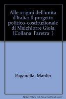 Alle origini dell'unità d'Italia - Paganella Manlio