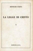 La legge di Cristo - 1° Morale generale - Haring Bernhard
