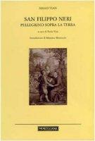 San Filippo Neri. Pellegrino sopra la terra - Vian Nello