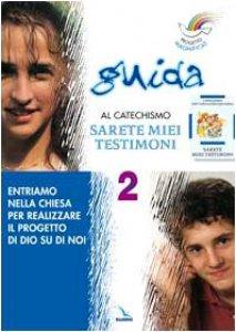 """Copertina di 'Progetto Magnificat. Guida al catechismo """"Sarete miei testimoni"""". Vol. 2'"""