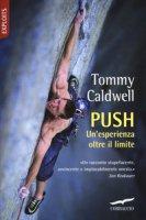 Push. Un'esperienza oltre il limite - Caldwell Tommy