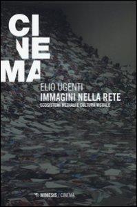 Copertina di 'Immagini nella rete. Ecosistemi mediali e cultura visuale'