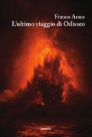 L' ultimo viaggio di Odisseo - Arace Franco
