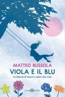 Viola e il Blu - Matteo Bussola