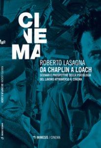Copertina di 'Da Chaplin a Loach. Scenari e prospettive della psicologia del lavoro attraverso il cinema'