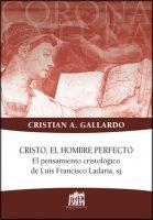 Cristo, el hombre perfecto - Cristian A. Gallardo