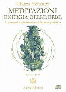 Copertina di 'Meditazioni. Energia delle erbe. Un anno di meditazioni per il benessere olistico. Con 2 CD-Audio'