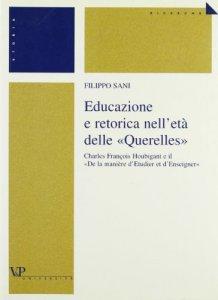 Copertina di 'Educazione e retorica nell'età delle «Querelles». Charles François Houbigant e il «De la manière d'etudier et d'enseigner»'