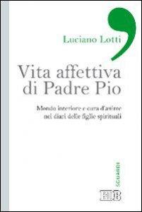 Copertina di 'Vita affettiva di padre Pio'