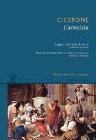 L' amicizia. Testo latino a fronte. Ediz. integrale - Cicerone Marco Tullio