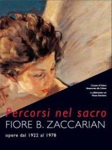 Copertina di 'Percorsi nel sacro. Fiore B. Zaccarian. Opere dal 1922 al 1978. Catalogo della mostra (Padova, Museo civico al Santo, 4 giugno-25 luglio 1999)'