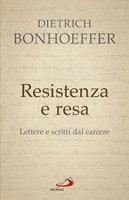 Resistenza e resa - Dietrich Bonhoeffer
