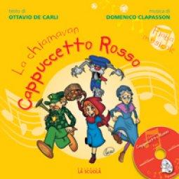 Copertina di 'La chiamavan Cappuccetto Rosso. Con CD Audio'