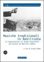 Musiche tradizionali in Basilicata. Le registrazioni di Diego Carpitella ed Ernesto de Martino (1952). Con 3 CD Audio