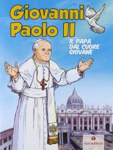Copertina di 'Giovanni Paolo II. Il papa dal cuore giovane'